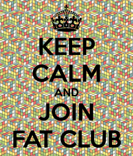 keep-calm-and-join-fat-club-1